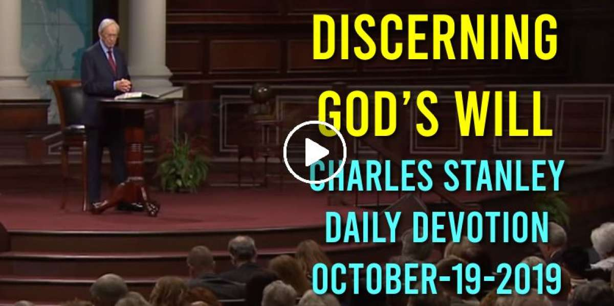 Discerning God's Will - Charles Stanley Daily Devotion (October-19-2019)