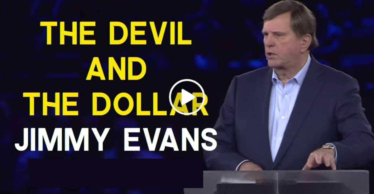 The Devil and the Dollar - Jimmy Evans (June-02-2020)