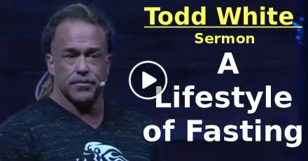 Todd White - A Lifestyle of Fasting (November-16-2020)
