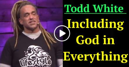 Todd White - Including God in Everything (January-09-2021)