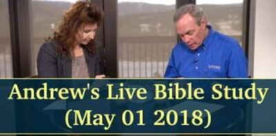Andrew's Live Bible Study - (May 01 2018)