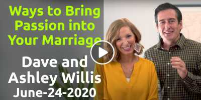 Ways to Bring Passion into Your Marriage - Dave and Ashley Willis (June-24-2020)