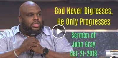 John Gray - God Never Digresses, He Only Progresses (October-21-2018)