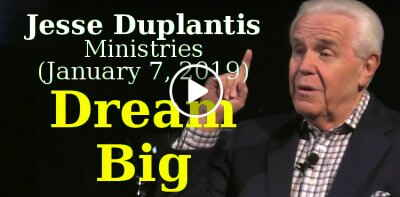 Jesse Duplantis Ministries (January 7, 2019) - Dream Big