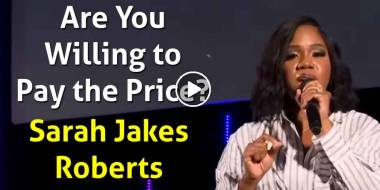 Are You Willing to Pay the Price? - Sarah Jakes Roberts (March-06-2021)