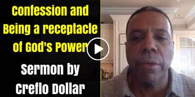 Confession and Being a receptacle of God's Power - Creflo Dollar (April-17-2020)