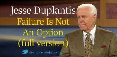 Jesse Duplantis sermon Failure Is Not An Option (full version) - 2017 Southwest Believers' Convention