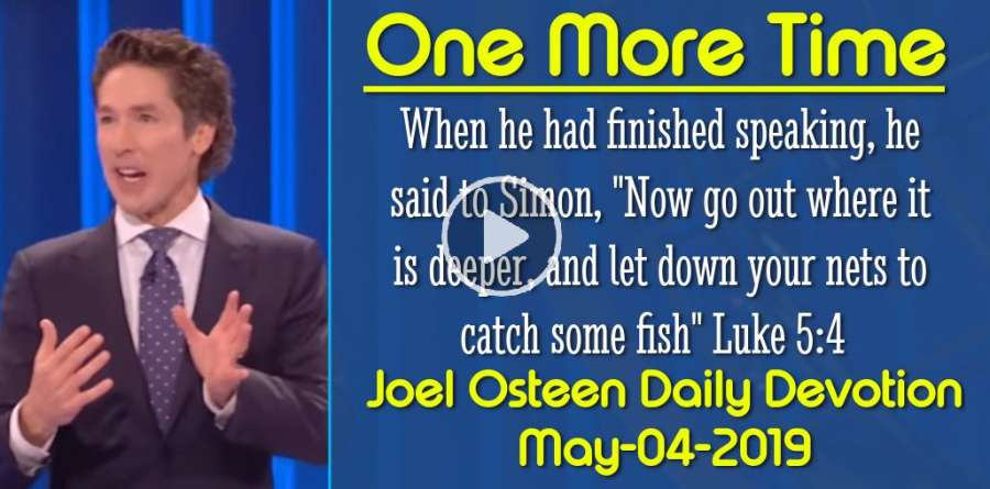 One More Time - Joel Osteen Daily Devotion (May-04-2019)