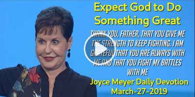 Expect God to Do Something Great - Joyce Meyer Daily Devotion (March-27-2019)