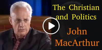 The Christian and Politics - John MacArthur