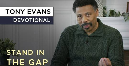 God is Looking for Men to Stand in the Gap - Devotional by Tony Evans (April-03-2019)