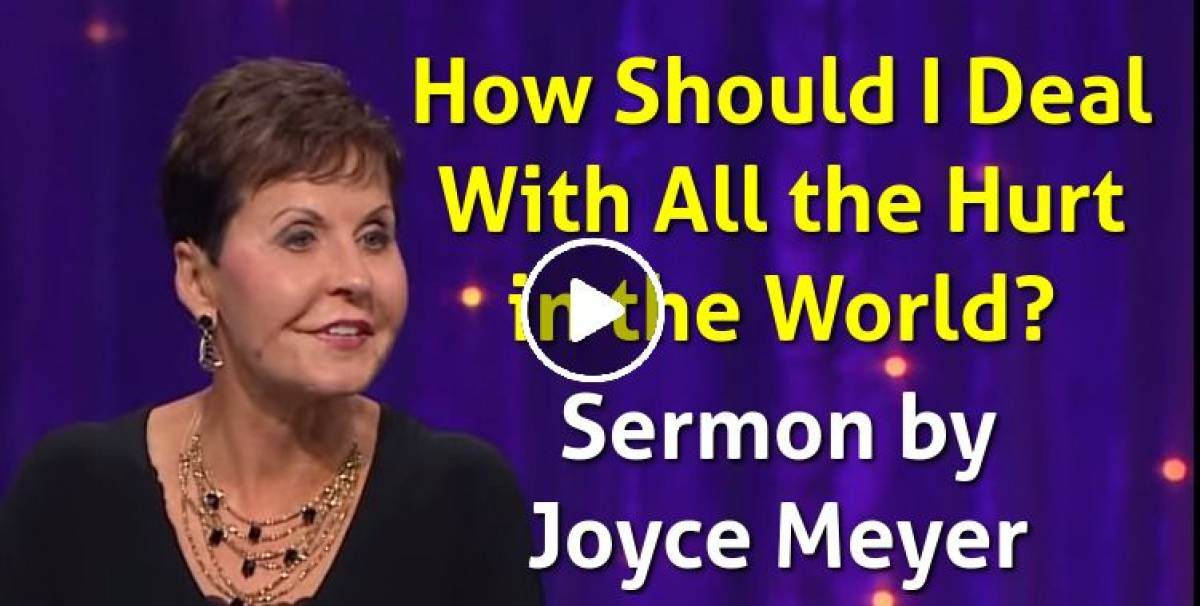 Joyce Meyer - How Should I Deal With All the Hurt in the World? (11-02-2018)