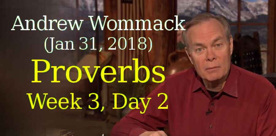 Andrew Wommack (Jan 31, 2018) - Proverbs, Week 3, Day 2 - The Gospel Truth