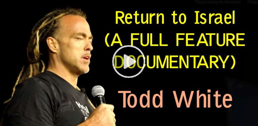 Todd White - Return to Israel (A FULL FEATURE DOCUMENTARY)-(july -09-2019)