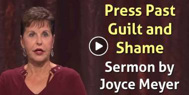 Press Past Guilt and Shame - Joyce Meyer