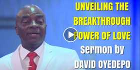 UNVEILING THE BREAKTHROUGH POWER OF LOVE - DAVID OYEDEPO (October-30-2020)