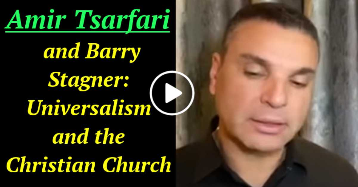 Amir Tsarfari and Barry Stagner: Universalism and the Christian Church (November-02-2020)