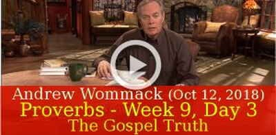 Andrew Wommack (October 12, 2018) - Proverbs - Week 9, Day 3 - The Gospel Truth