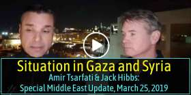 Amir Tsarfati & Jack Hibbs: Special Middle East Update, March 25, 2019 -  situation in Gaza and Syria