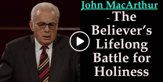 John MacArthur (May 2, 2018) - The Believer's Lifelong Battle for Holiness
