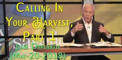 Calling In Your Harvest, Part 1 - Jesse Duplantis (May-20-2018)