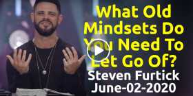 What Old Mindsets Do You Need To Let Go Of? - Steven Furtick (June-02-2020)