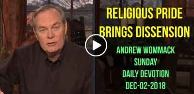 RELIGIOUS PRIDE BRINGS DISSENSION - Andrew Wommack Sunday Daily Devotion (December-02-2018)