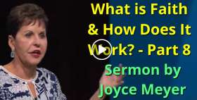 What is Faith & How Does It Work? - Part 8 - Joyce Meyer (November-25-2020)