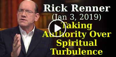 Rick Renner (January 3, 2019) — Taking Authority Over Spiritual Turbulence