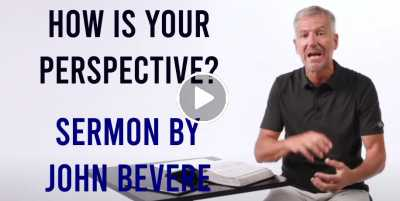 How is Your Perspective? — John Bevere (July-12-2020)