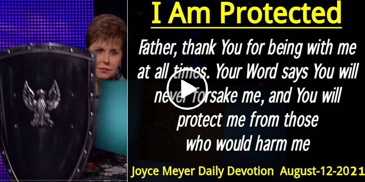 I Am Protected - Joyce Meyer Daily Devotion (August-12-2019)