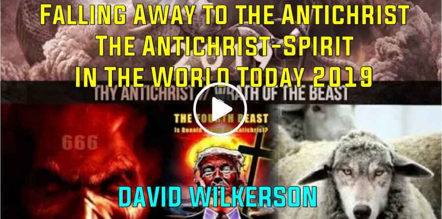 DAVID WILKERSON - Falling Away to the Antichrist || The Antichrist-Spirit || In The World Today 2019