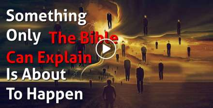 Something Only The Bible Can Explain Is About To Happen - Christian Motivation