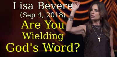 Lisa Bevere (Sep 4, 2018) - Are You Wielding God's Word?