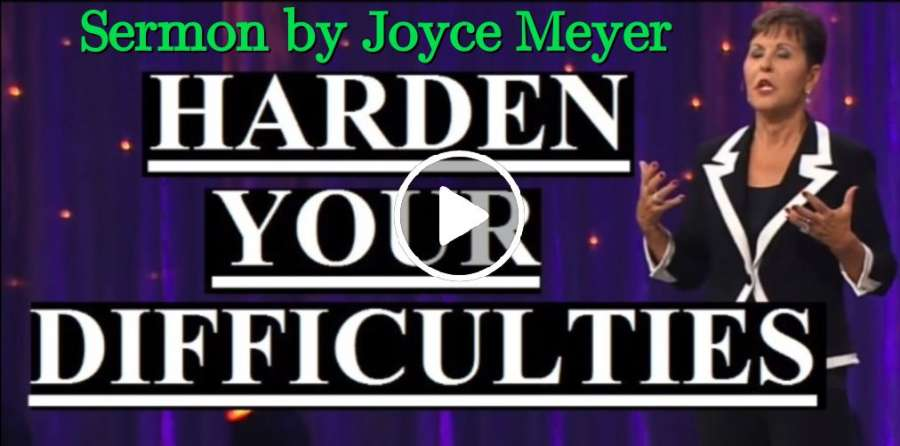 Joyce Meyer - Harden Your Difficulties (March-14-2019)