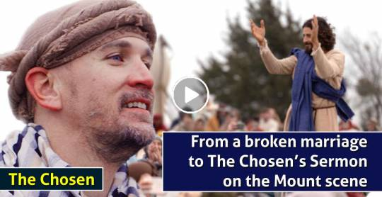 From a broken marriage to The Chosen's Sermon on the Mount scene - The Chosen (April-25-2021)