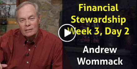 Andrew Wommack - Financial Stewardship - Week 3, Day 2 - The Gospel Truth