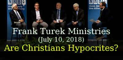 Frank Turek (July 10, 2018) - Are Christians Hypocrites?