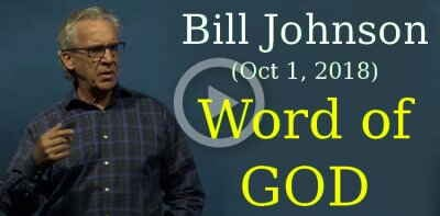 Bill Johnson (Oct 1, 2018) - Word of God