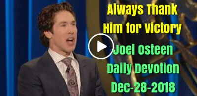 Always Thank Him for Victory - Joel Osteen Daily Devotion (December-28-2018)