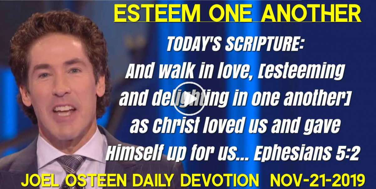 Esteem One Another - Joel Osteen Daily Devotion (November-21-2019)