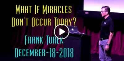 What If Miracles Don't Occur Today? - Frank Turek (December-18-2018)
