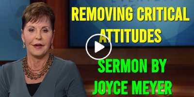 Joyce Meyer - Removing Critical Attitudes (March-13-2019)