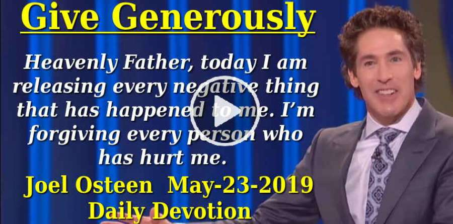 Give Generously - Joel Osteen Daily Devotion (May-23-2019)