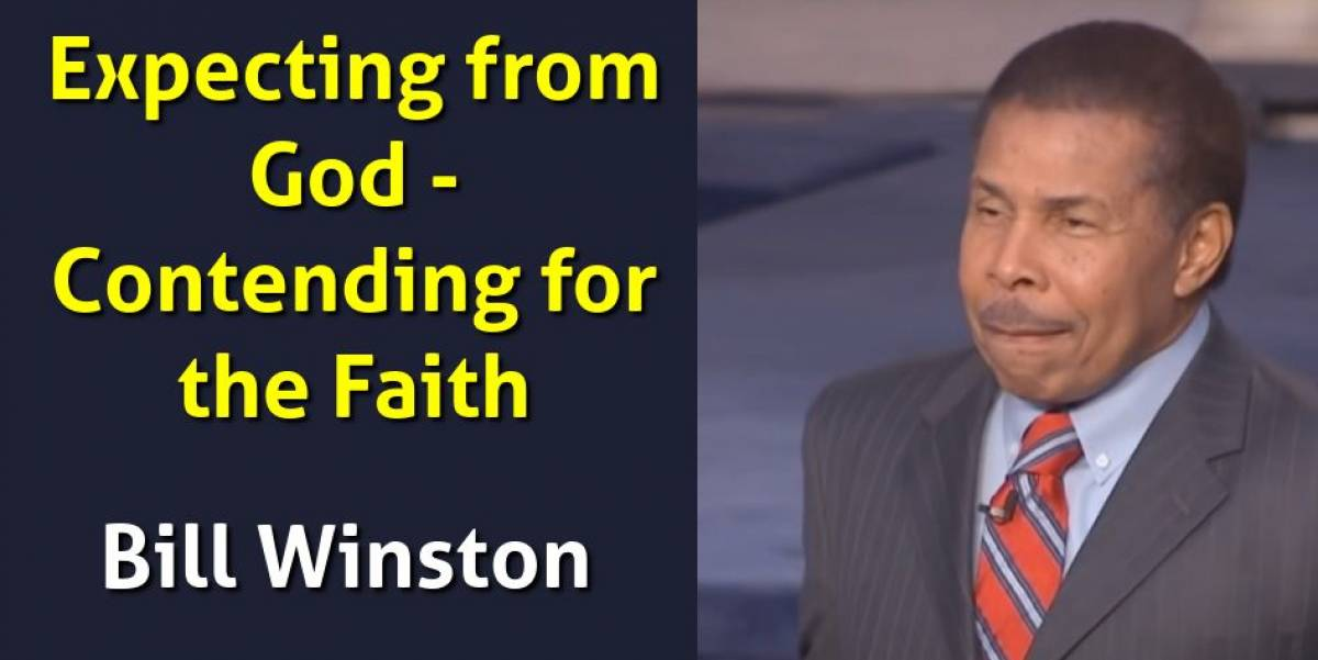 Expecting from God - Contending for the Faith - Bill Winston (May-14-2018)
