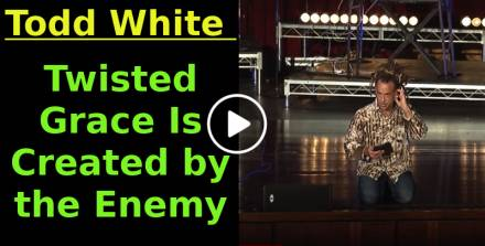 Todd White - Twisted Grace Is Created by the Enemy (February-08-2021)