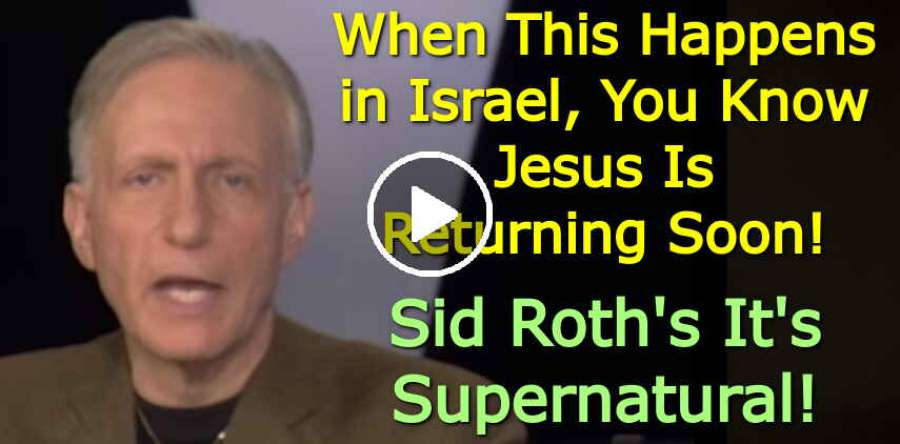 When This Happens in Israel, You Know Jesus Is Returning Soon! - Sid Roth's It's Supernatural! (August-09-2019)