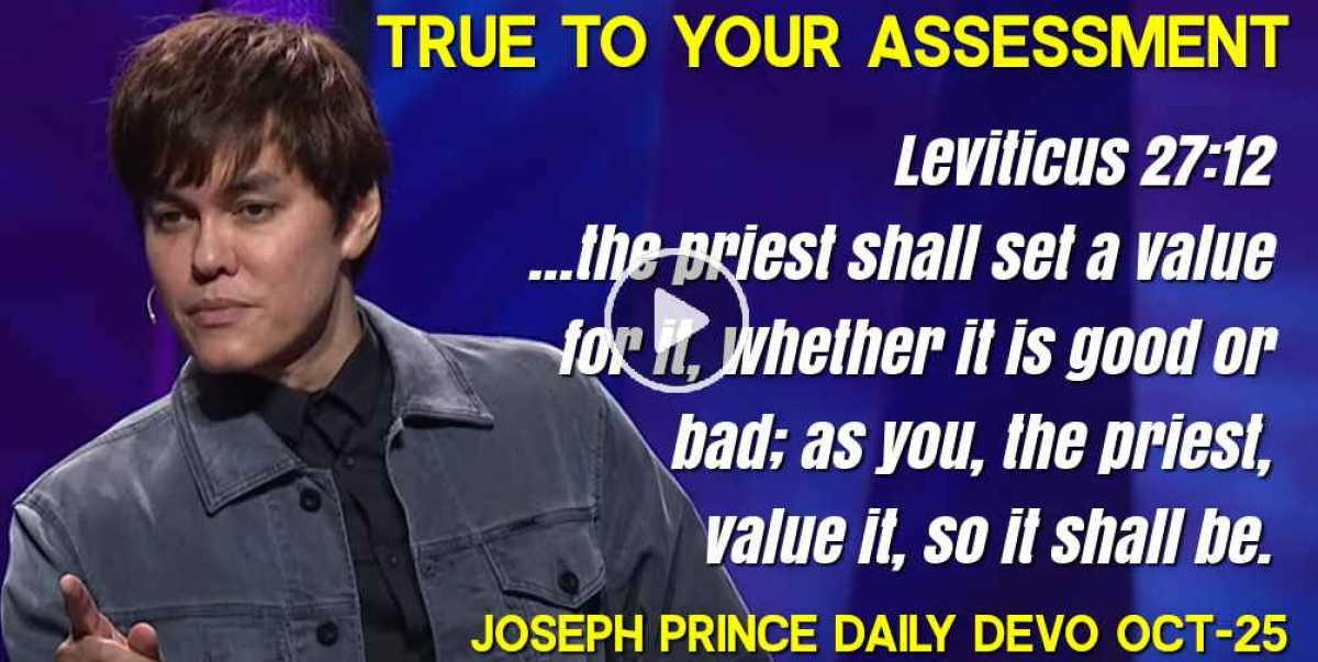TRUE TO YOUR ASSESSMENT - Joseph Prince Daily Devotion (October-25-2020)