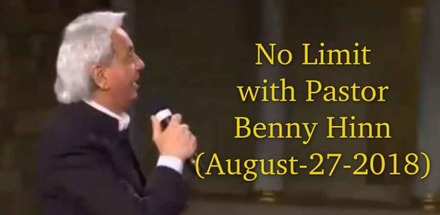No Limit with Pastor Benny Hinn (August-27-2018)