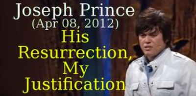 Joseph Prince (Apr 08, 2012)- His Resurrection, My Justification